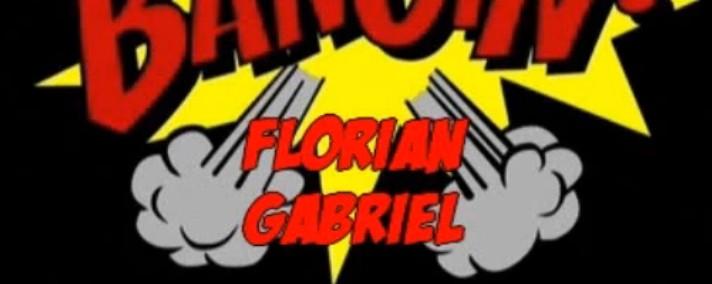 Bangin #1 : Florian Gabriel.